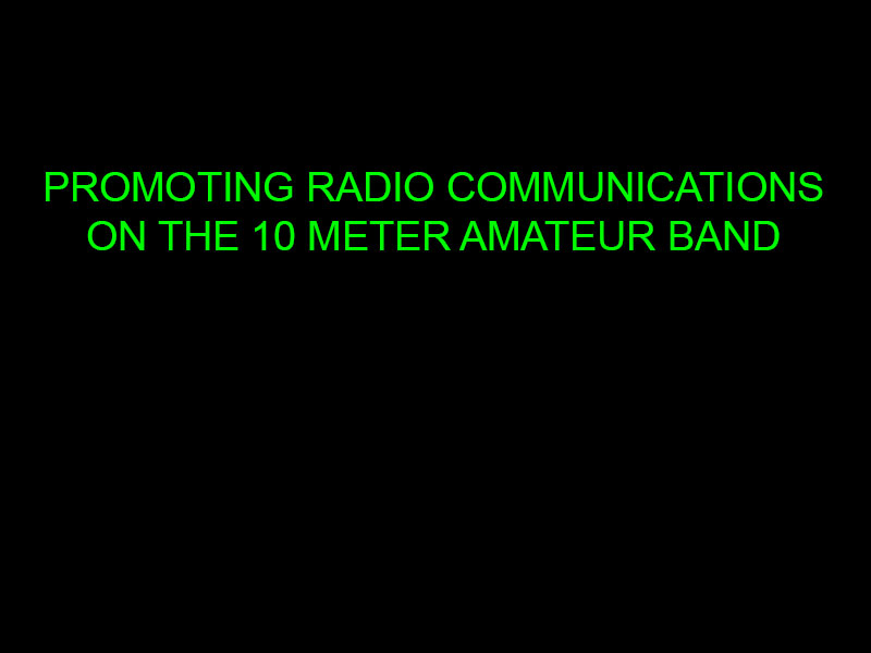banner reading promoting radio communications on the ten meter amateurband
